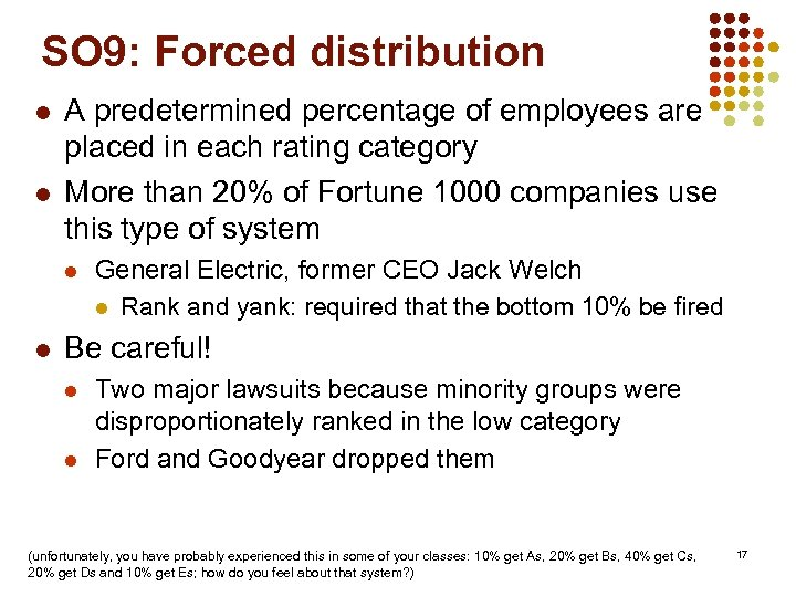 SO 9: Forced distribution l l A predetermined percentage of employees are placed in