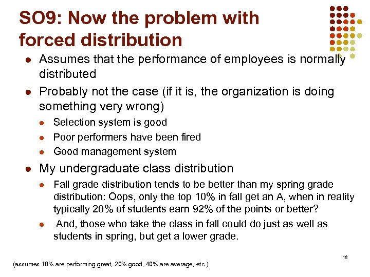 SO 9: Now the problem with forced distribution l l Assumes that the performance