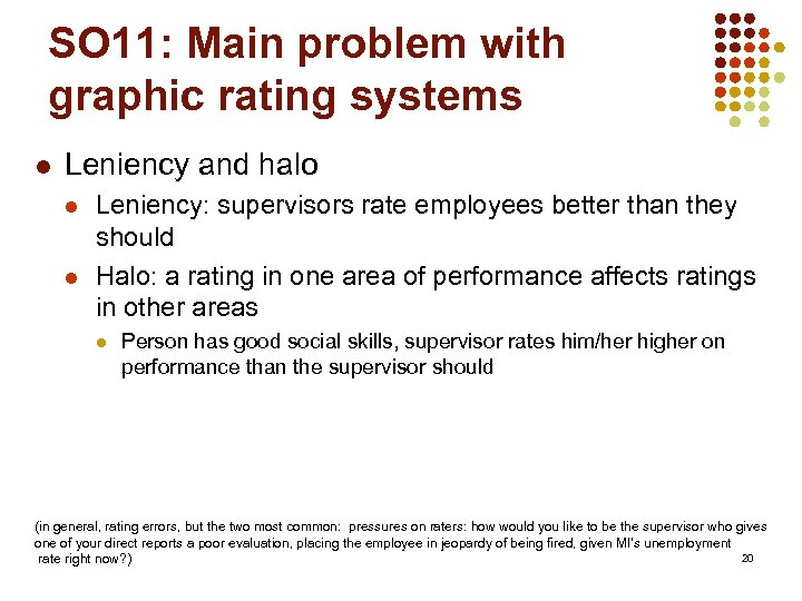 SO 11: Main problem with graphic rating systems l Leniency and halo l l