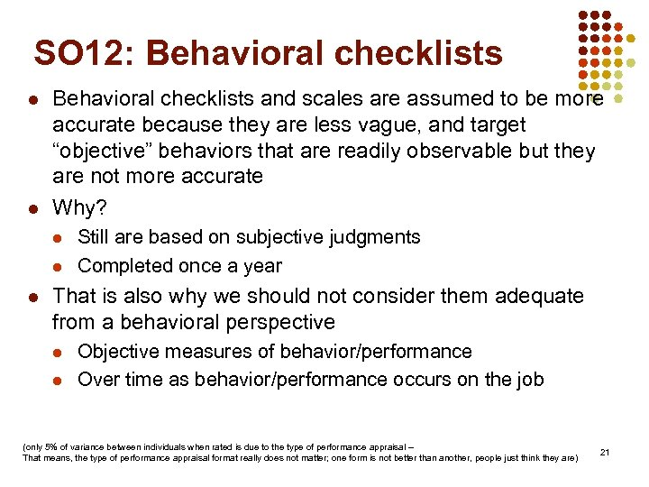 SO 12: Behavioral checklists l l Behavioral checklists and scales are assumed to be