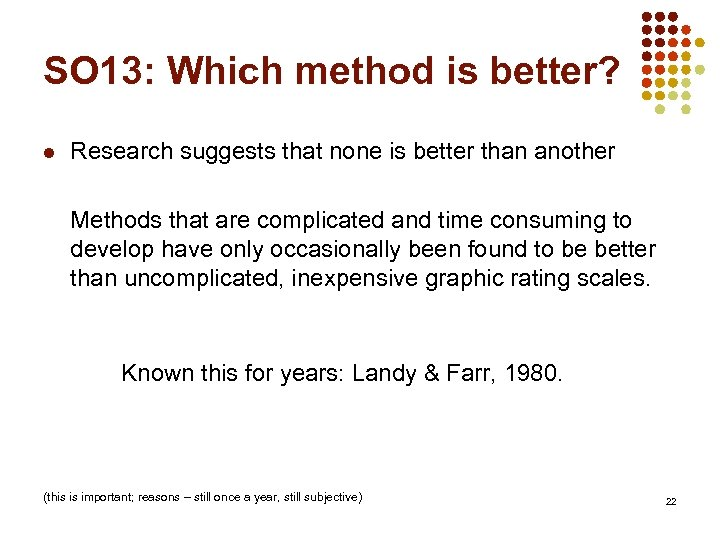 SO 13: Which method is better? l Research suggests that none is better than