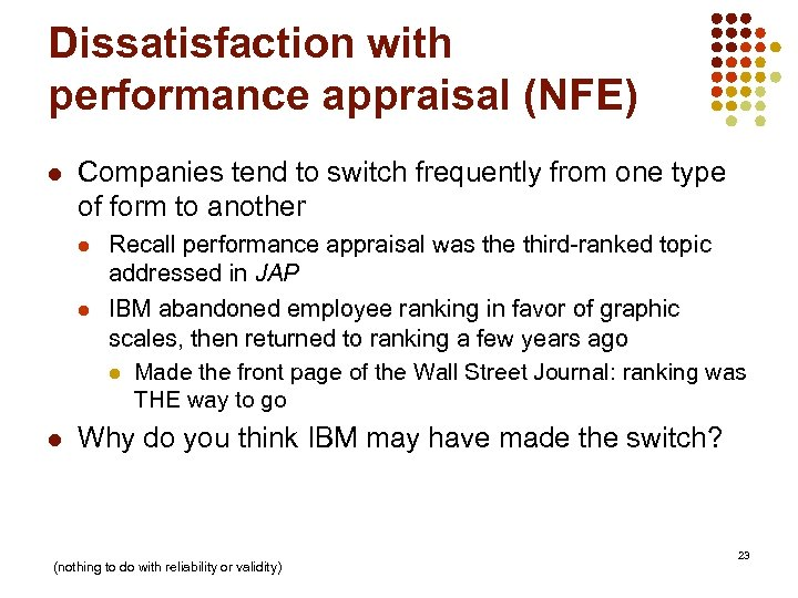 Dissatisfaction with performance appraisal (NFE) l Companies tend to switch frequently from one type