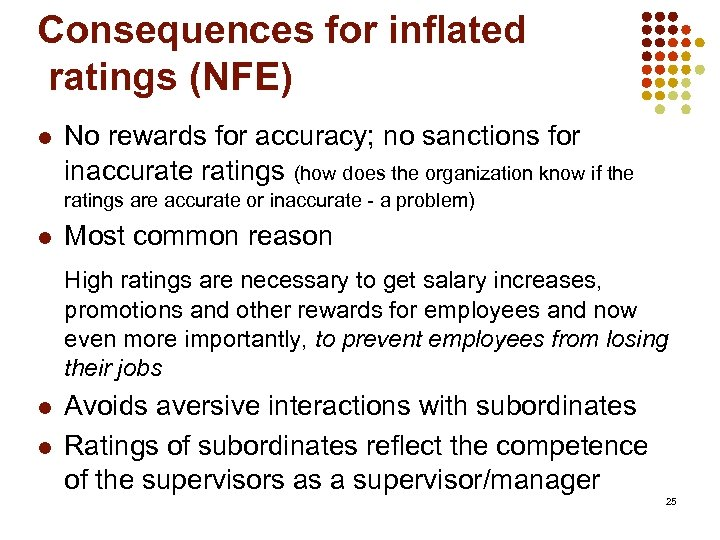 Consequences for inflated ratings (NFE) l No rewards for accuracy; no sanctions for inaccurate