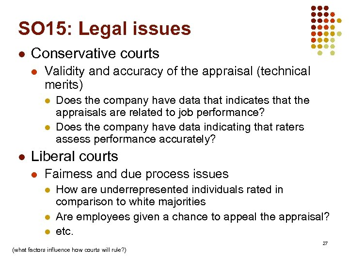 SO 15: Legal issues l Conservative courts l Validity and accuracy of the appraisal