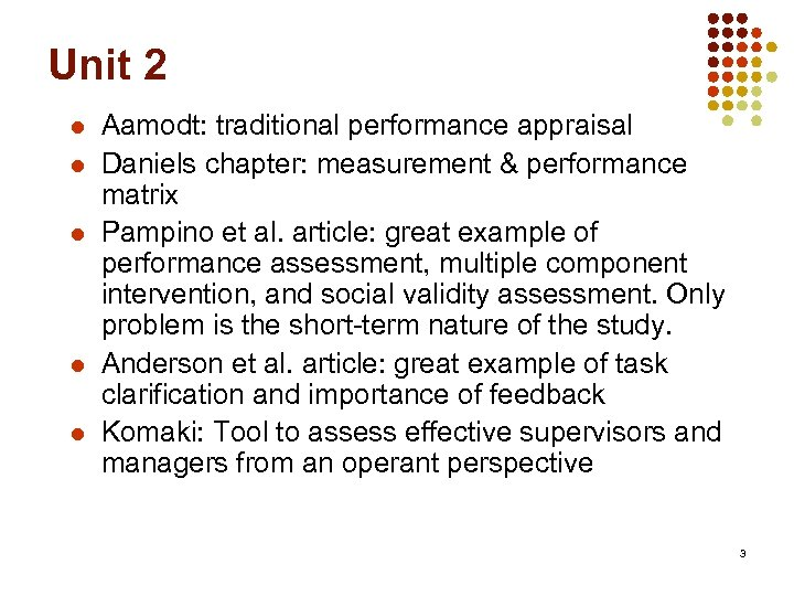Unit 2 l l l Aamodt: traditional performance appraisal Daniels chapter: measurement & performance