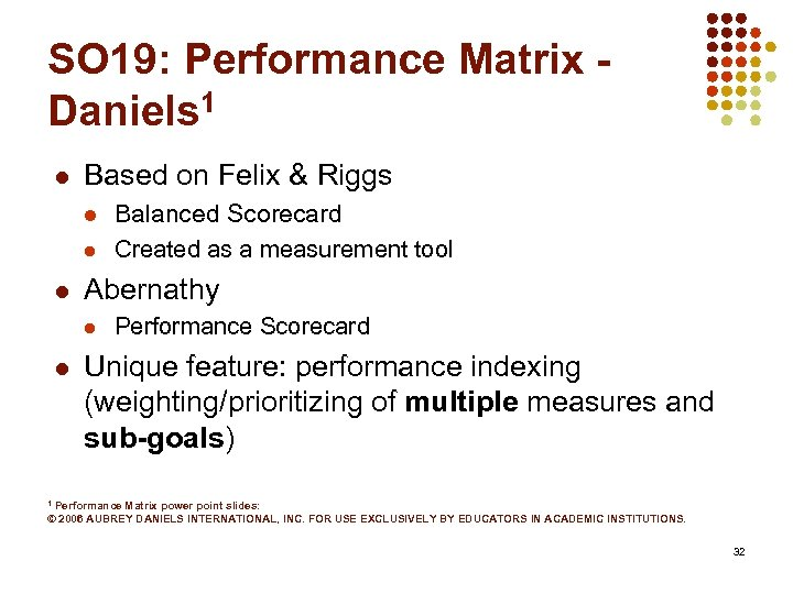 SO 19: Performance Matrix Daniels 1 l Based on Felix & Riggs l l