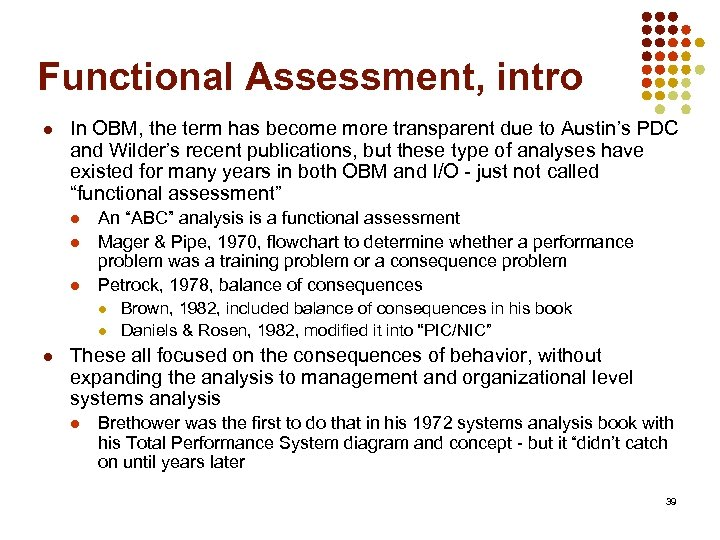 Functional Assessment, intro l In OBM, the term has become more transparent due to
