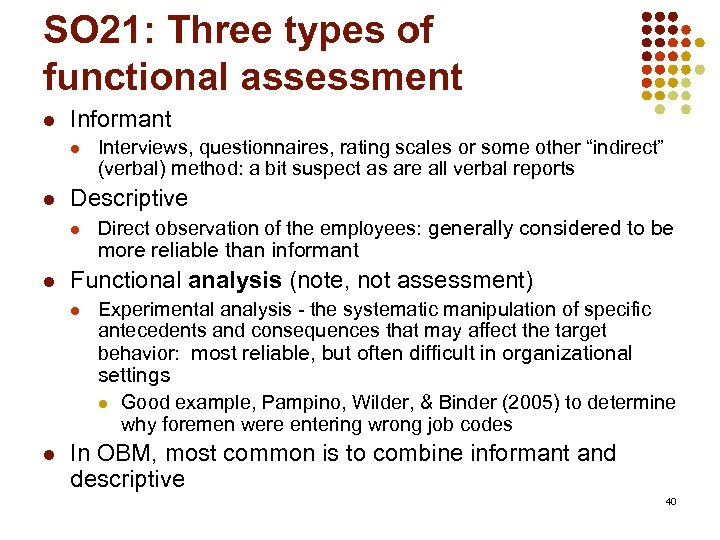 SO 21: Three types of functional assessment l Informant l l Interviews, questionnaires, rating