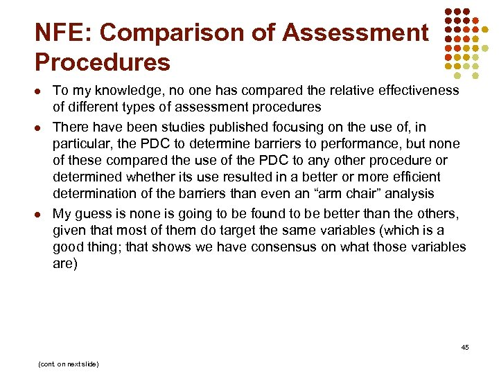 NFE: Comparison of Assessment Procedures l l l To my knowledge, no one has