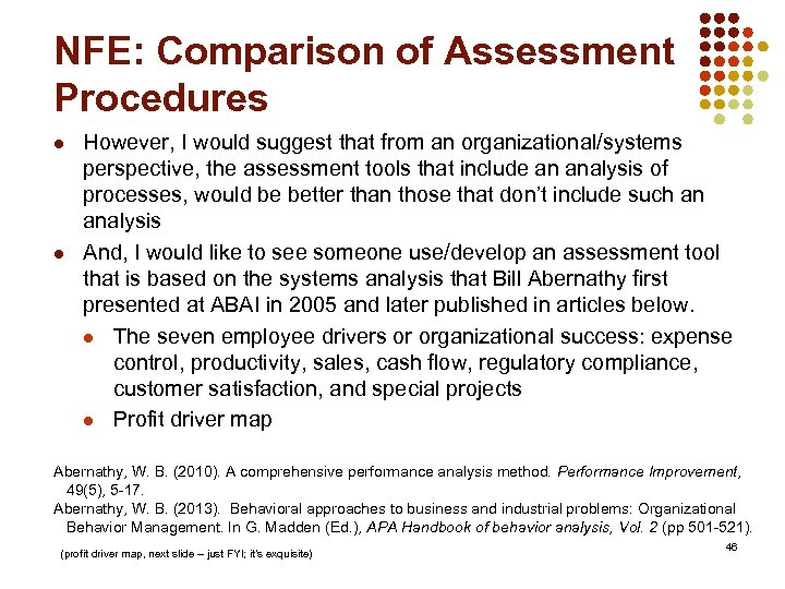 NFE: Comparison of Assessment Procedures l l However, I would suggest that from an