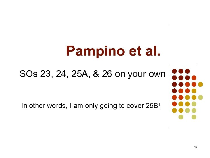 Pampino et al. SOs 23, 24, 25 A, & 26 on your own In