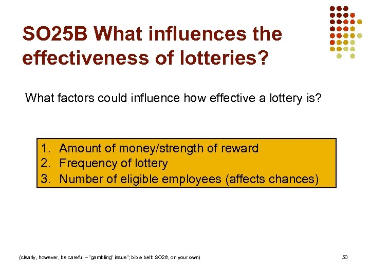 SO 25 B What influences the effectiveness of lotteries? What factors could influence how