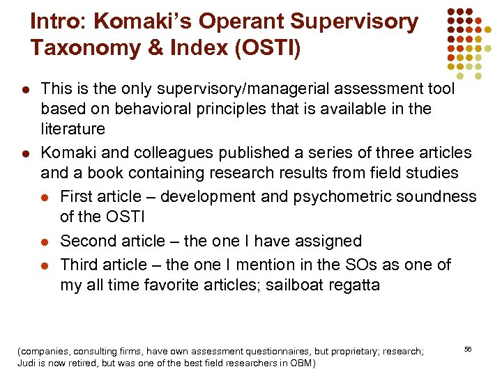 Intro: Komaki's Operant Supervisory Taxonomy & Index (OSTI) l l This is the only