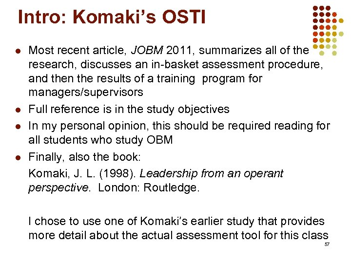 Intro: Komaki's OSTI l l Most recent article, JOBM 2011, summarizes all of the