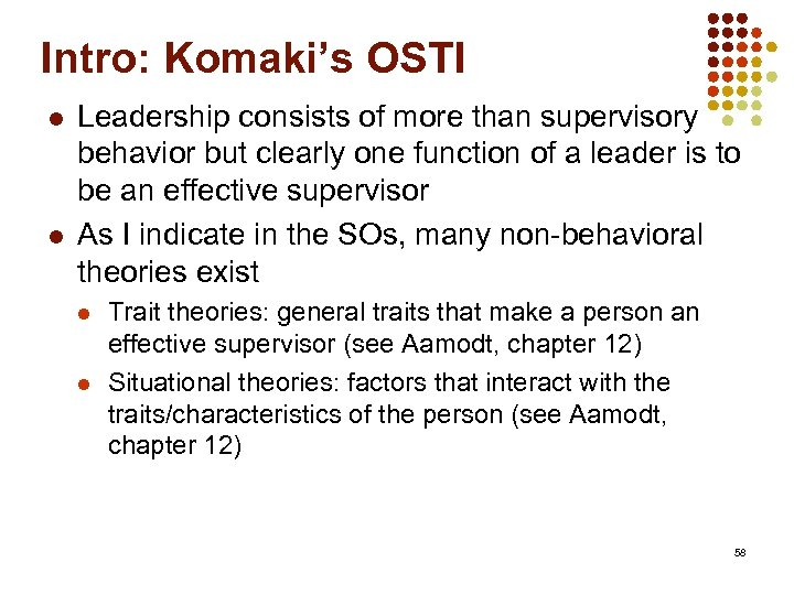 Intro: Komaki's OSTI l l Leadership consists of more than supervisory behavior but clearly