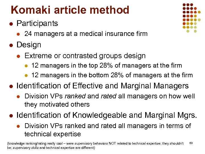 Komaki article method l Participants l l 24 managers at a medical insurance firm