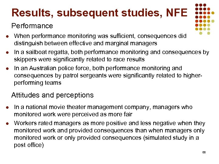 Results, subsequent studies, NFE Performance l l l When performance monitoring was sufficient, consequences
