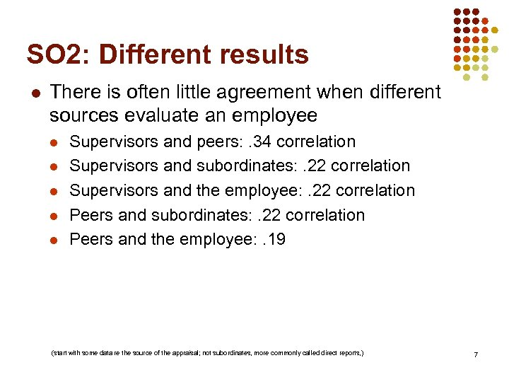 SO 2: Different results l There is often little agreement when different sources evaluate