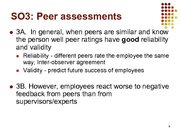 SO 3: Peer assessments l 3 A. In general, when peers are similar and