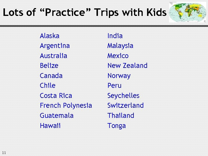 """Lots of """"Practice"""" Trips with Kids Alaska Argentina Australia Belize Canada Chile Costa Rica"""