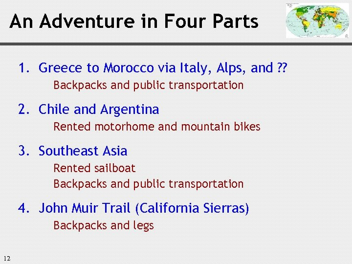 An Adventure in Four Parts 1. Greece to Morocco via Italy, Alps, and ?