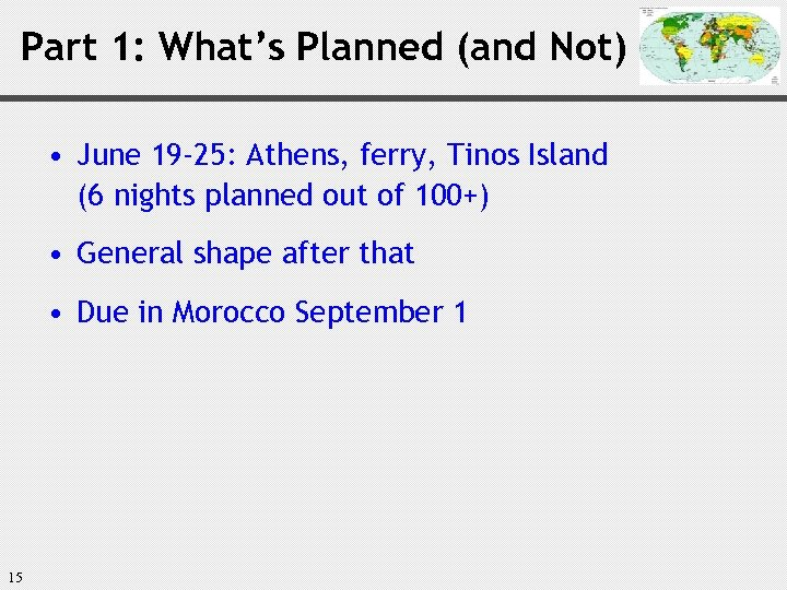 Part 1: What's Planned (and Not) • June 19 -25: Athens, ferry, Tinos Island
