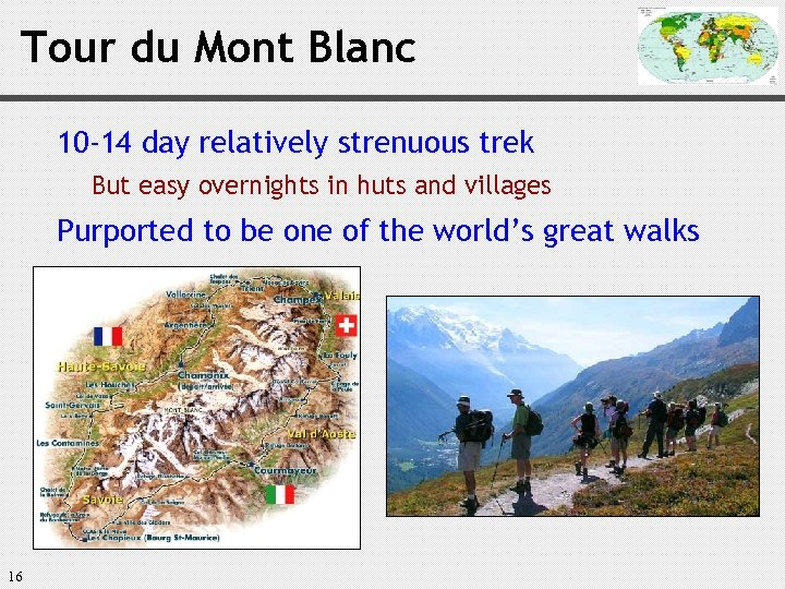 Tour du Mont Blanc 10 -14 day relatively strenuous trek But easy overnights in