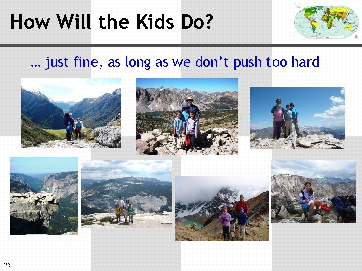 How Will the Kids Do? … just fine, as long as we don't push