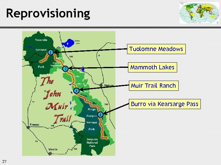 Reprovisioning Tuolomne Meadows 1 Mammoth Lakes 2 Muir Trail Ranch 3 Burro via Kearsarge