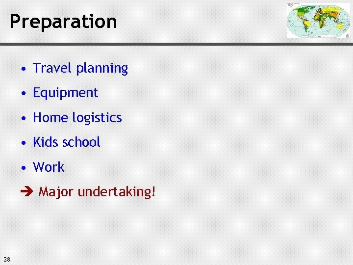 Preparation • Travel planning • Equipment • Home logistics • Kids school • Work