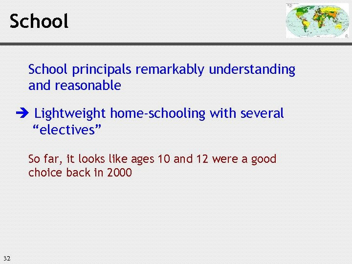 """School principals remarkably understanding and reasonable è Lightweight home-schooling with several """"electives"""" So far,"""