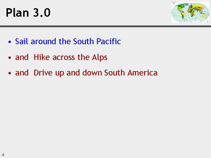 Plan 3. 0 • Sail around the South Pacific • and Hike across the