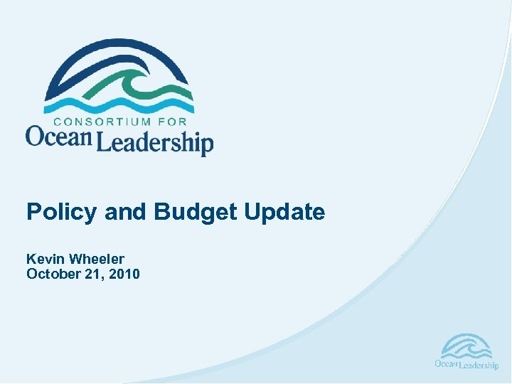 Policy and Budget Update Kevin Wheeler October 21, 2010