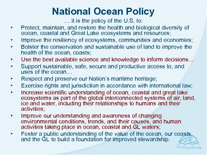 National Ocean Policy • • • … it is the policy of the U.