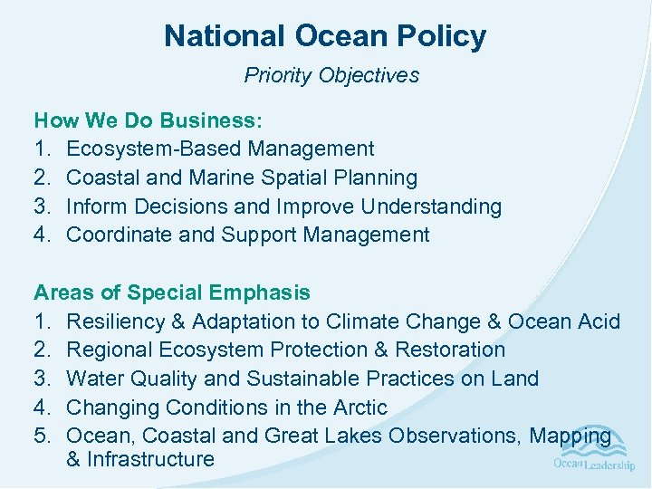 National Ocean Policy Priority Objectives How We Do Business: 1. Ecosystem-Based Management 2. Coastal