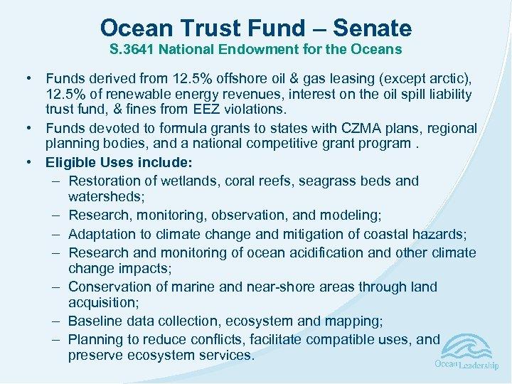 Ocean Trust Fund – Senate S. 3641 National Endowment for the Oceans • Funds