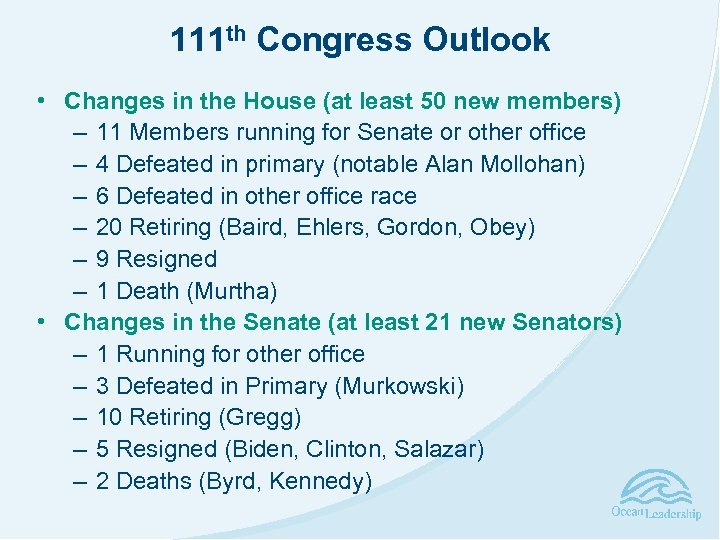 111 th Congress Outlook • Changes in the House (at least 50 new members)