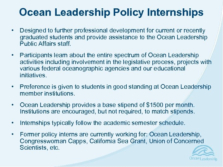 Ocean Leadership Policy Internships • Designed to further professional development for current or recently