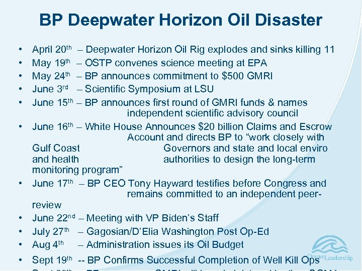 BP Deepwater Horizon Oil Disaster • • • April 20 th – Deepwater Horizon