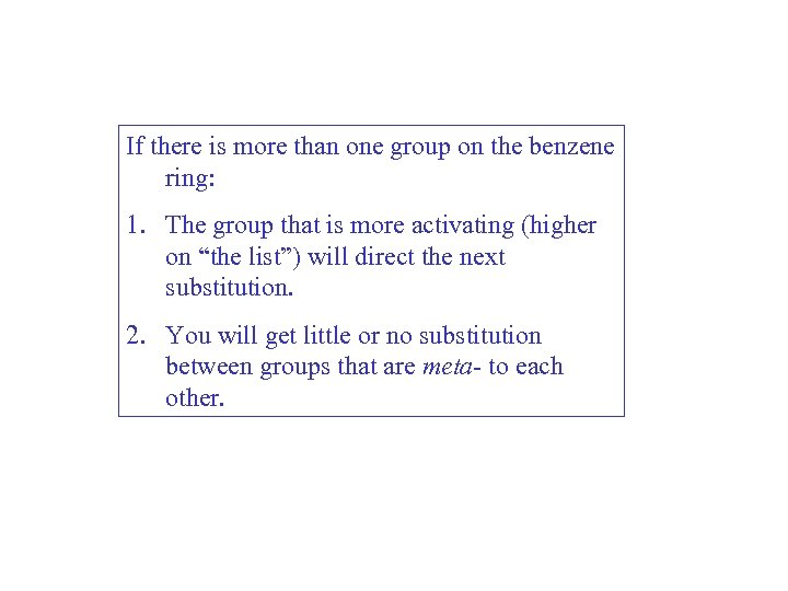 If there is more than one group on the benzene ring: 1. The group