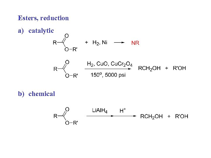 Esters, reduction a) catalytic b) chemical