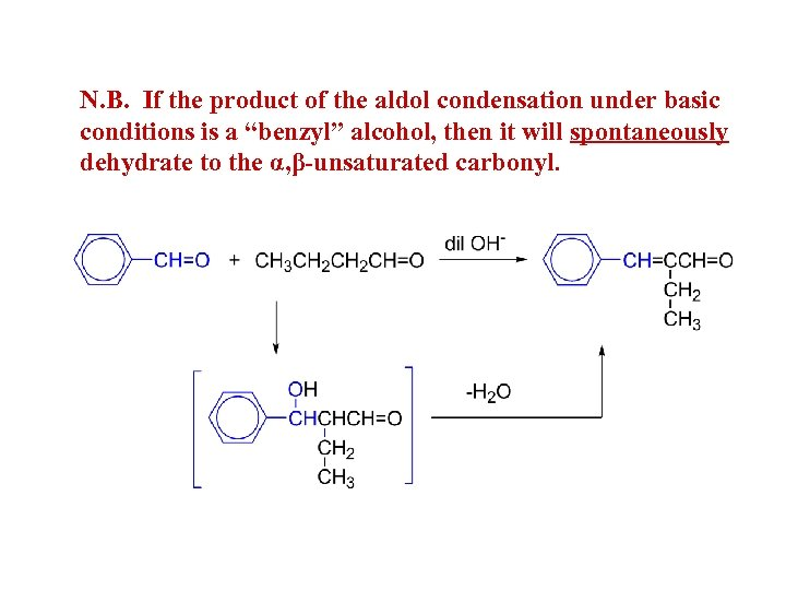 N. B. If the product of the aldol condensation under basic conditions is a
