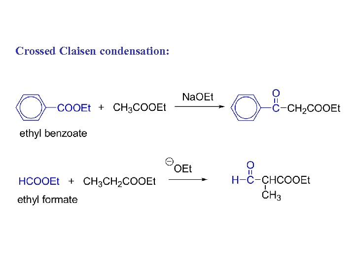 Crossed Claisen condensation: