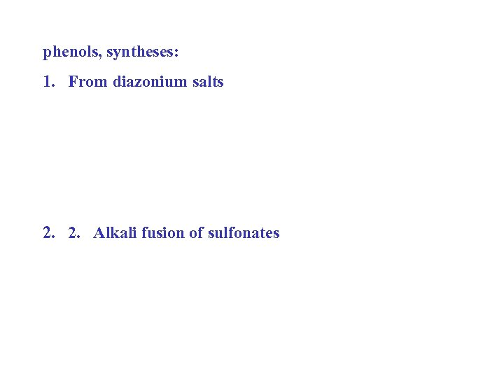 phenols, syntheses: 1. From diazonium salts 2. 2. Alkali fusion of sulfonates