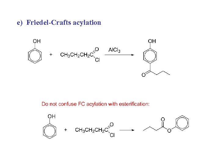 e) Friedel-Crafts acylation