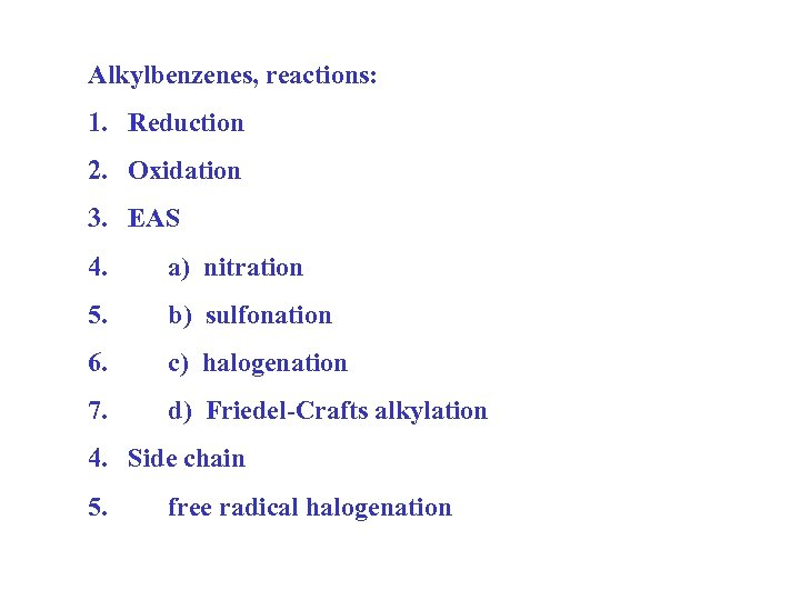 Alkylbenzenes, reactions: 1. Reduction 2. Oxidation 3. EAS 4. a) nitration 5. b) sulfonation