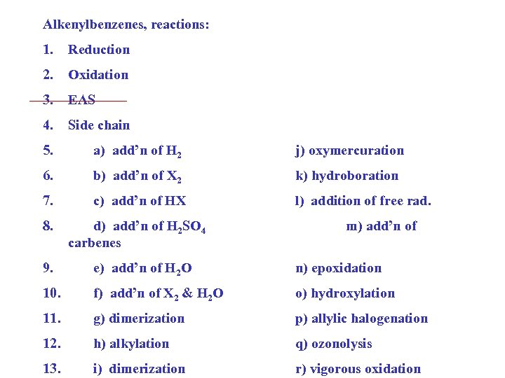 Alkenylbenzenes, reactions: 1. Reduction 2. Oxidation 3. EAS 4. Side chain 5. a) add'n