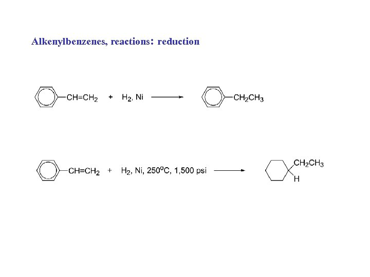 Alkenylbenzenes, reactions: reduction