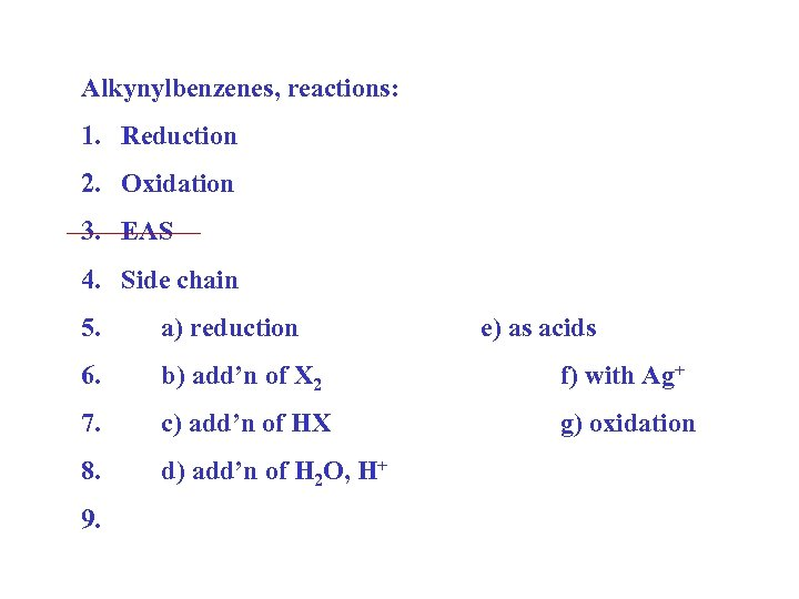Alkynylbenzenes, reactions: 1. Reduction 2. Oxidation 3. EAS 4. Side chain 5. a) reduction
