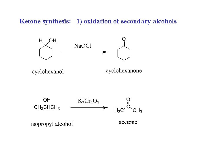 Ketone synthesis: 1) oxidation of secondary alcohols